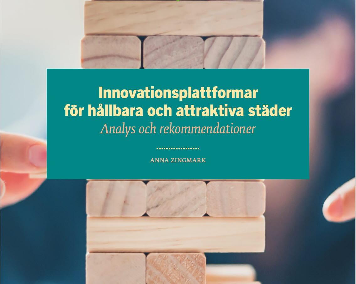 Rapport från Vinnova: Innovationsplattformar för hållbara och attraktiva städer